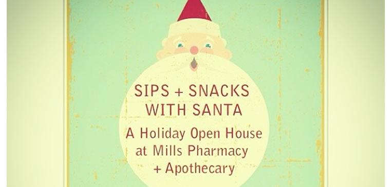 Sips + Snacks with #Santa is this Saturday! at Mills Pharmacy + Apothecary