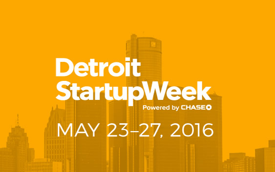 Detroit Startup Week 2016 FreeInDetroit #FreeInDetroit #StartupWeek Detroit Business Michigan